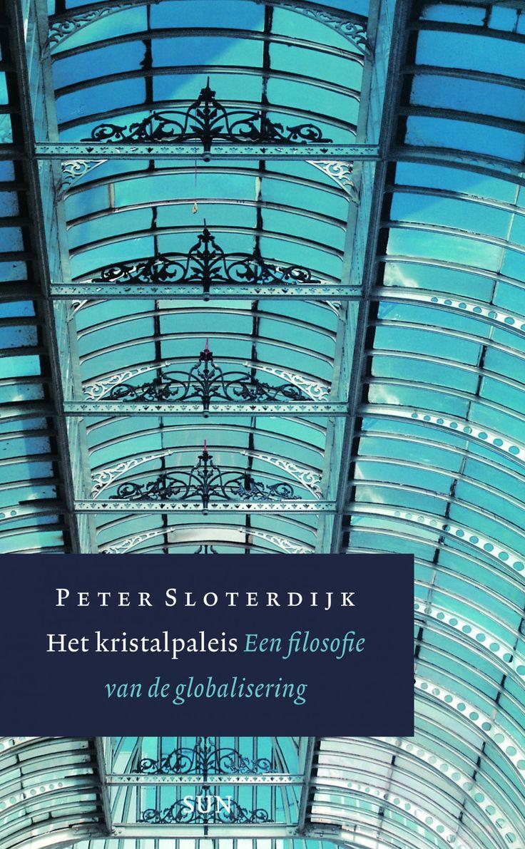 Het kristalpaleis: Een filosofie van de globalisering - Peter Sloterdijk / 1 SLOT 2006