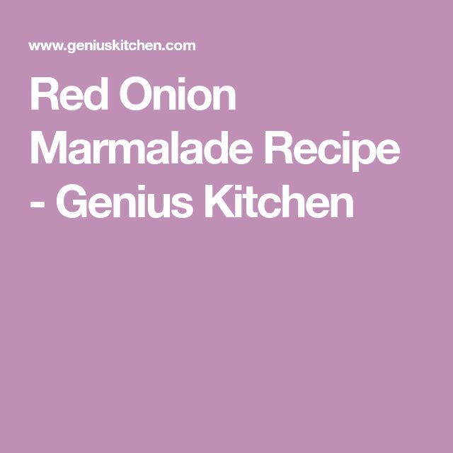 Red Onion Marmalade Recipe - Genius Kitchen