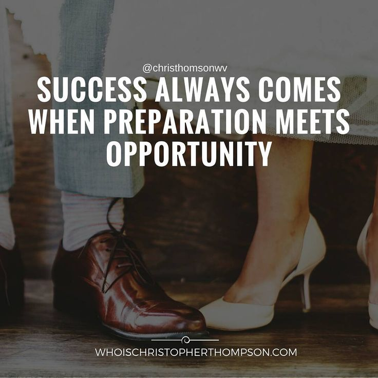 """""""Success always comes when preparation meets opportunity."""""""
