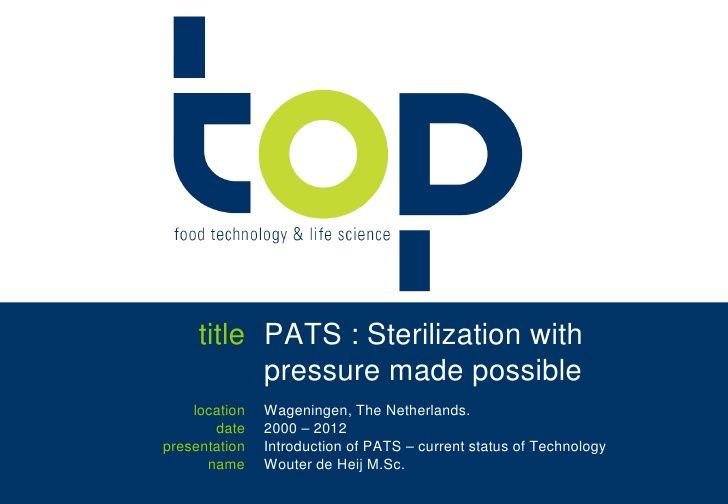 PATS : pressure assisted thermal sterilization (HPP sterilisation) - More on: www.toptechnologytalks.nl
