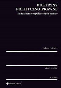 Doktryny polityczno-prawne. Fundamenty współczesnych państw - Hubert Izdebski - Książka - Księgarnia internetowa Bonito.pl