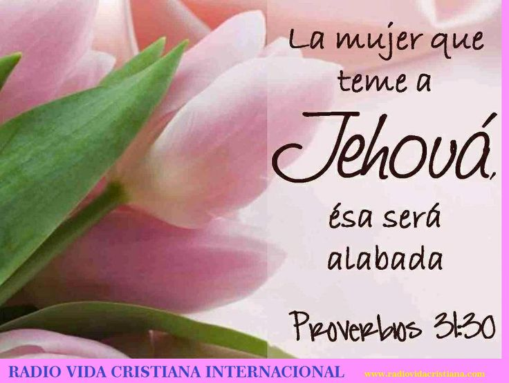 Reflexión La Mujer Virtuosa Radio Vida Cristiana Internacional Tu Emisora Cristiana Jehovah Witness Quotes Biblical Verses God Loves You