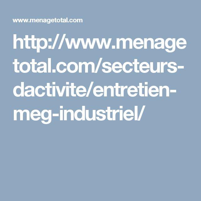 http://www.menagetotal.com/secteurs-dactivite/entretien-meg-industriel/