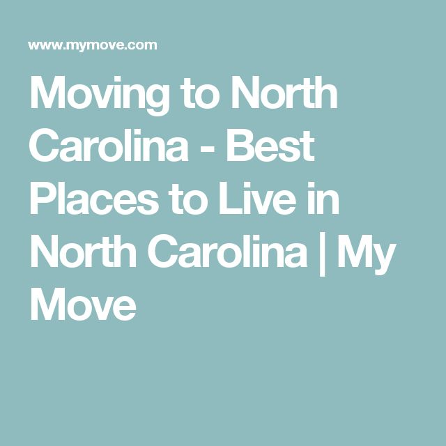 Moving to North Carolina - Best Places to Live in North Carolina | My Move