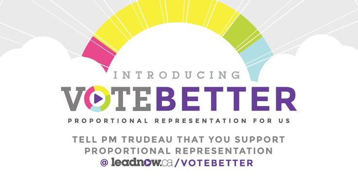 """Call on Justin Trudeau to support """"Made-in-Canada"""" proportional representation. Proportional representation is just better than our unfair, divisive and outdated voting system. Join the campaign to help make every vote count in the next election."""