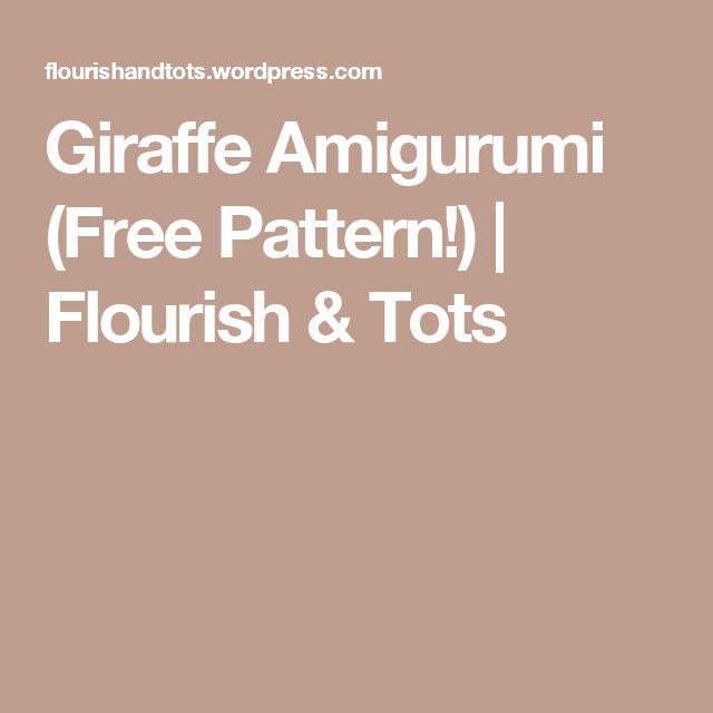 Giraffe Amigurumi (Free Pattern!) | Flourish & Tots