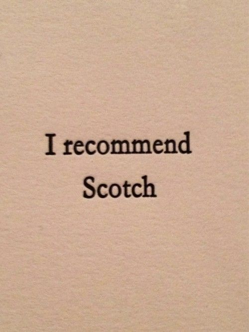 Make mine scotch: Recommend Scotch, Life, Whiskey, Quotes, Things, Scotchy Scotch, Single Malt