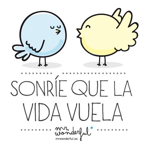 Sonríeeee que la vida vuela www.mrwonderfulshop.es #mrwonderful #quote #motivation #illustration