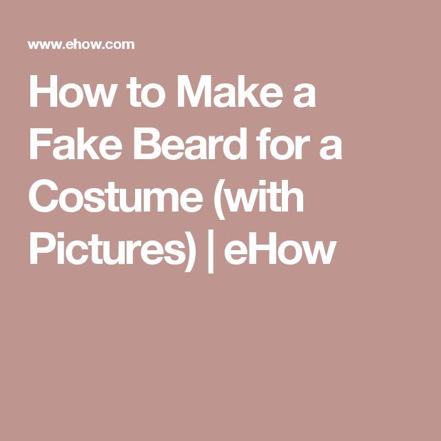How to Make a Fake Beard for a Costume (with Pictures) | eHow