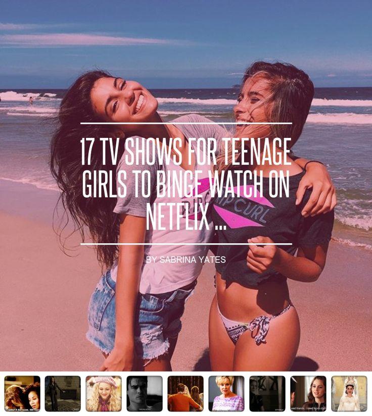 17 TV #Shows for #Teenage Girls to #Binge Watch on #Netflix    ... - #Movies