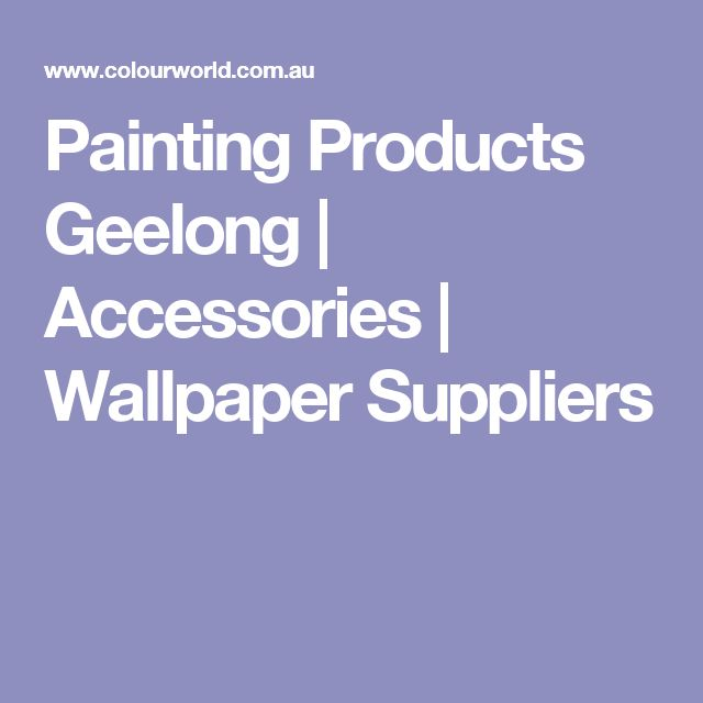 Painting Products Geelong | Accessories | Wallpaper Suppliers