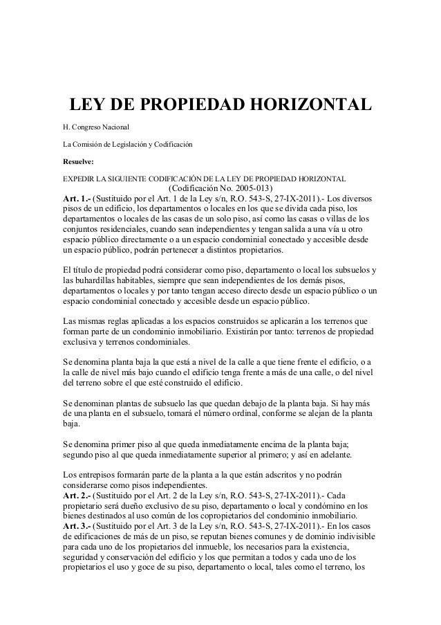 LEY DE PROPIEDAD HORIZONTAL  H. Congreso Nacional  La Comisión de Legislación y Codificación  Resuelve:  EXPEDIR LA SIGUIENTE ...