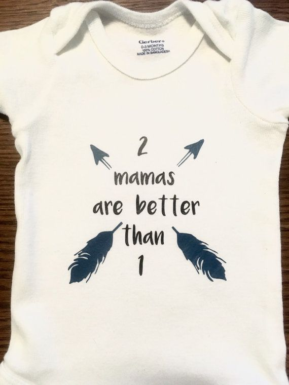 One day. 2 Mamas Are Better Than One Onesie. Adorable. Two moms are better than one.  lgbt baby. Lesbian moms. Pregnancy, maternity.