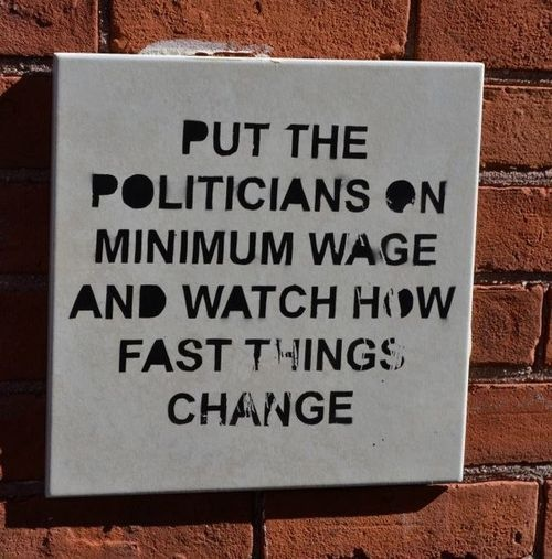 Put The Politicians On Minimum Wage And Watch How Fast Things Change
