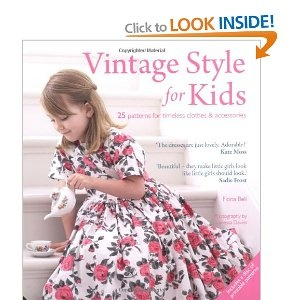 £8.86 Vintage Style for Kids: 25 Patterns for Timeless Clothes & Accessories [Paperback]