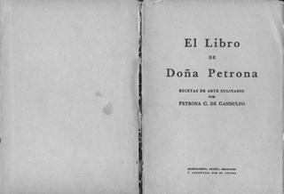 Doña Petrona C. de Gandulfo Su Libro De Cocina Este libro es una fotocopia del original libro de Doña Petrona C. de Gandulfo, de Cocina para todos los dias y para fiestas- Son las recetas clave de su cocina, y el ABC de la Cocina Hispano Argentina
