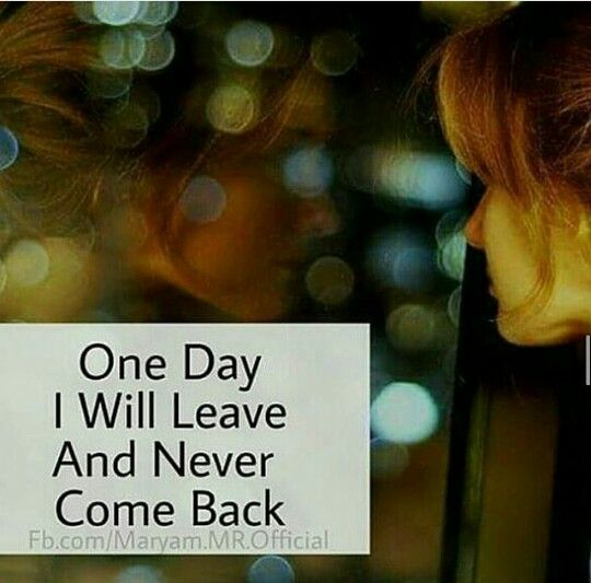 One day...I will leave everything and everyone behind and go start a new life in some new place...one day..