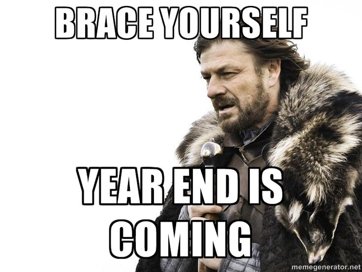 Brace yourself...year end is coming #finance