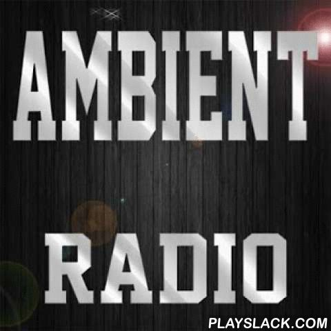 Ambient Radio Stations  Android App - playslack.com , All stations working fine.For every complaint contact us.Channel list:1. fm Chillout Lounge 2. ABC Lounge Webradio 3. 100 Chill Radio 4. Ambient and Chillout Radio 5. AVRO Easy Listening Lounge 6. Chromanova Ambient 7. Antenne Bayern Chillout 8. FFH Digital - Lounge 9. Chill-Out Radio Gaia 10. SmoothLounge 11. Digitally Imported - Chillout 12. Black Coffee 13. Fréquences Relaxation 14. Chill 15. Ambiance Lounge 16. Lounge FM Vienna 17…