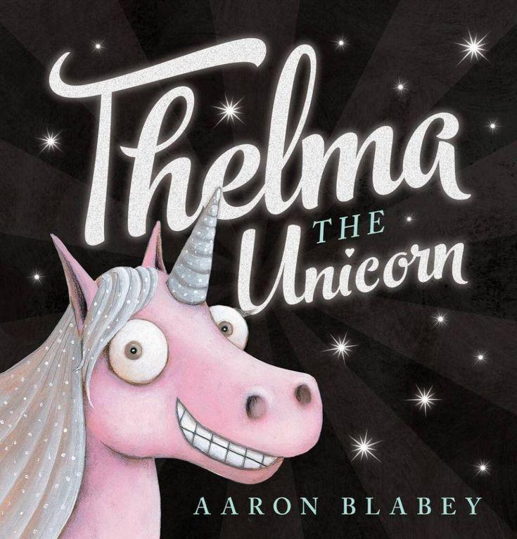 Thelma the Unicorn - Aaron Blabey