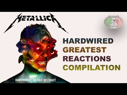 METALLICA - HARDWIRED - GREATEST REACTIONS COMPILATION - NEW SONG 2016