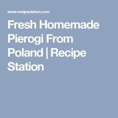 Fresh Homemade Pierogi From Poland | Recipe Station