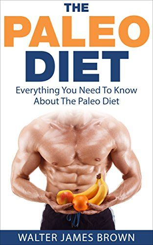 Paleo Diet: Everything You Need to Know About The Paleo Diet (Paleo Diet Guide Book 1) by Walter James Brown http://www.amazon.com/dp/B00Y36T6NE/ref=cm_sw_r_pi_dp_QbzFvb1QQXRRV
