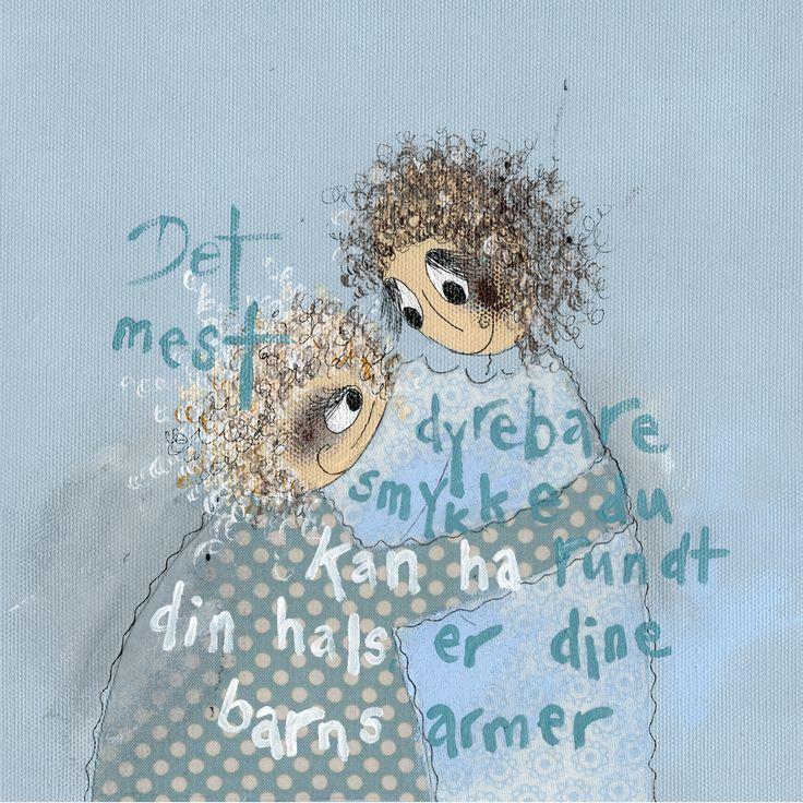 Det mest dyrebare smykke du kan ha rundt din hals, er dine barns armer. www.kjerstimunkejordlamb.no
