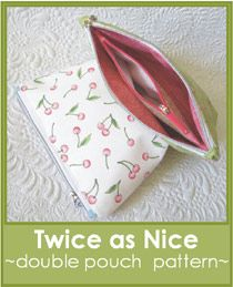 'Twice as Nice' Zippered pouch pattern - with a zippered pocket inside the pouch. Pattern from Geta Gama, $12