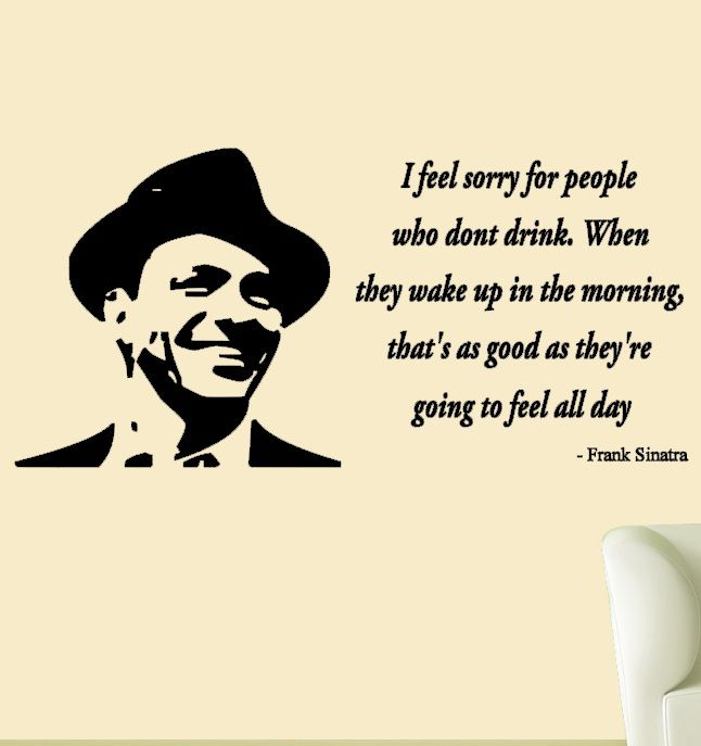 Frank Sinatra Poster, Photo, Drinking quote, Beer, Humor ...   Frank Sinatra Quotes About Beer