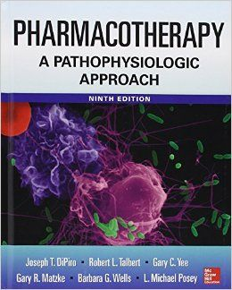 Pharmacotherapy A Pathophysiologic Approach 9/E Hardcover – 1 Feb 2014 by Joseph T. Dipiro (Author), Gary C. Yee (Author), Barbara G. Wells (Author), L. Michael Posey (Author)