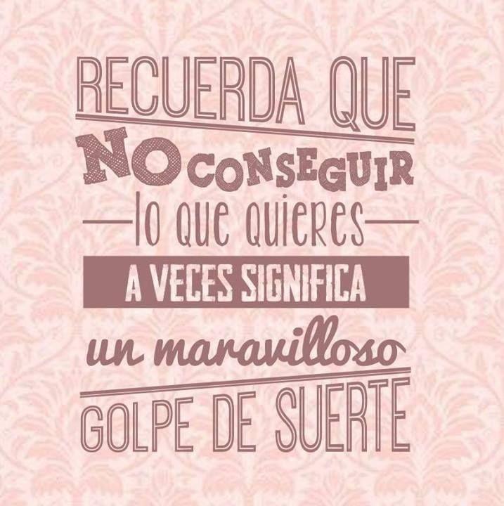 golpes de suerte #frases #palabras #amor #vida #paz #words #español #mundo #2014