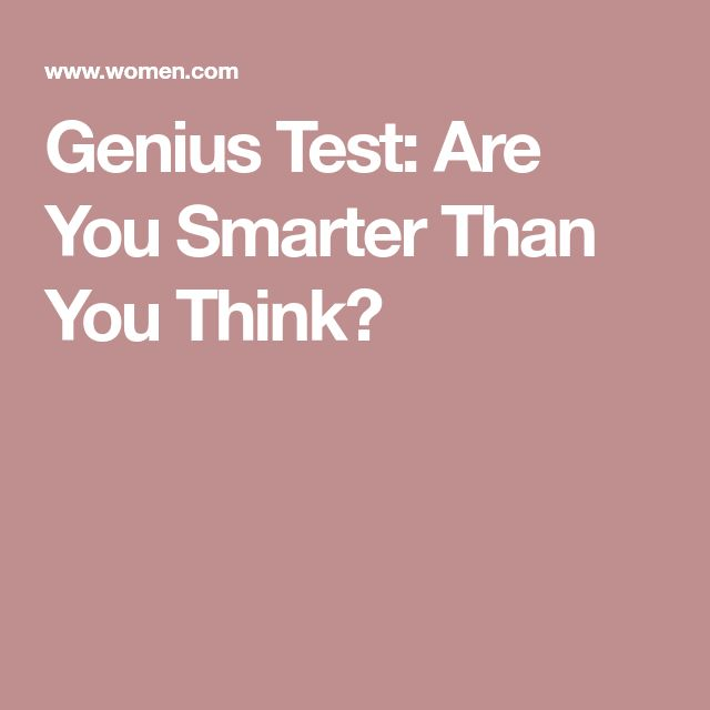 Genius Test: Are You Smarter Than You Think?