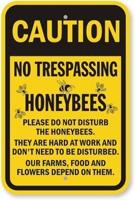 """My Safety Sign K-9679 Heavy Duty Aluminum Rectangle Caution Sign, Legend """"Caution No Trespassing Honeybees. Please Do Not Disturb The Honeybees"""", Black On Yellow,"""