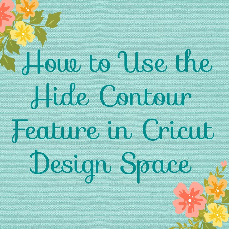 How to Use the Hide Contour Feature in Cricut Design Space