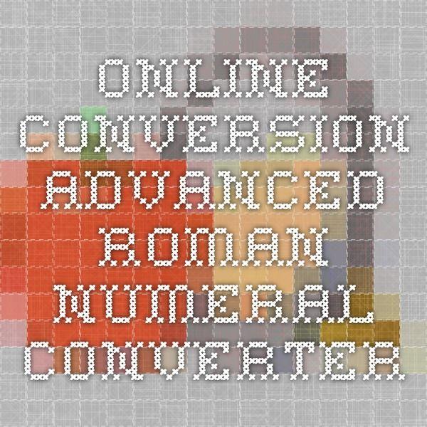 Online Conversion - Advanced Roman Numeral Converter