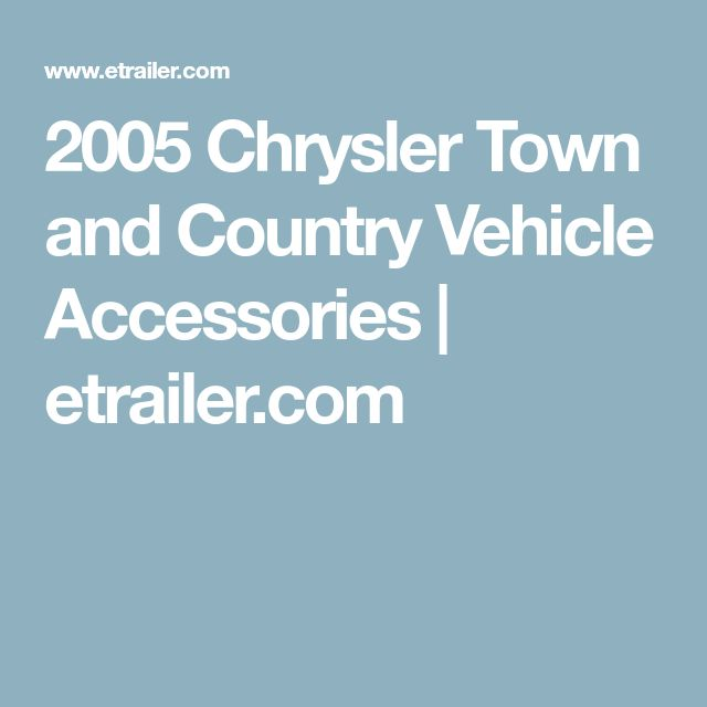 The 25 best town country 2005 ideas on pinterest abrigo de 2005 chrysler town and country vehicle accessories etrailer fandeluxe Gallery