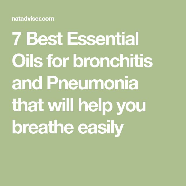 7 Best Essential Oils for bronchitis and Pneumonia that will help you breathe easily