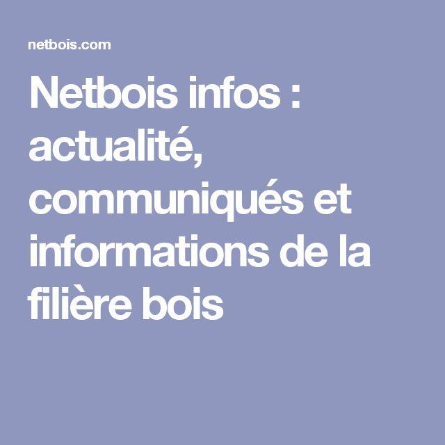 Netbois infos : actualité, communiqués et informations de la filière bois