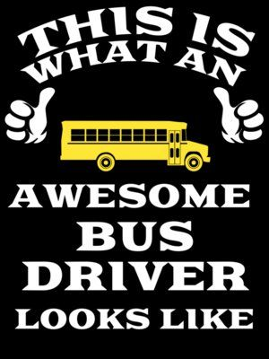 Awesome School Bus Driver (for bus driver appreciation)