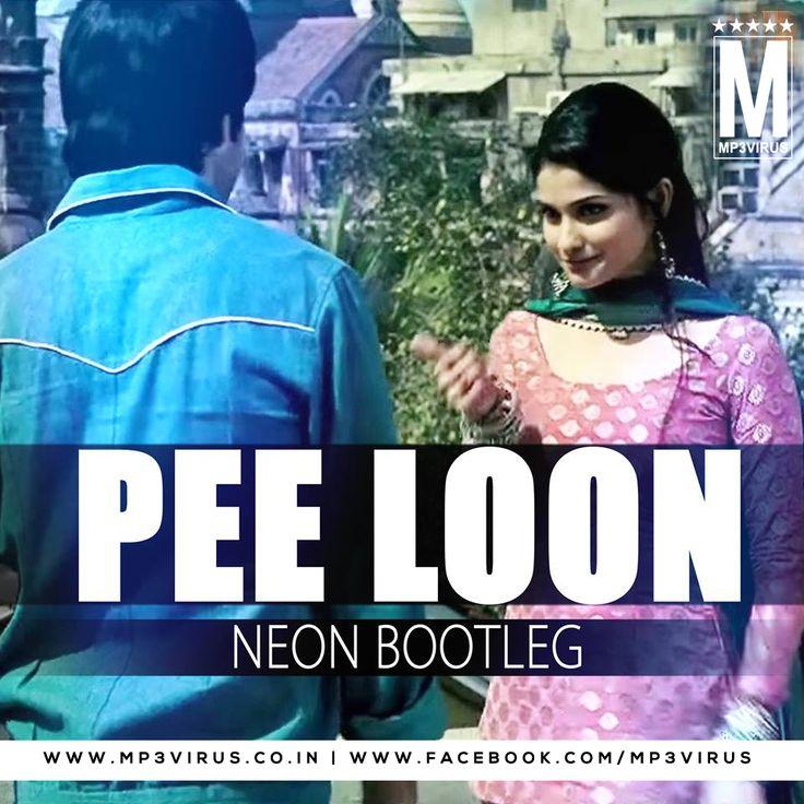 Pee Loon - Neon Bootleg Latest Song, Pee Loon - Neon Bootleg Dj Song, Free Hd Song Pee Loon - Neon Bootleg , Pee Loon - Neon Bootleg First on Internet