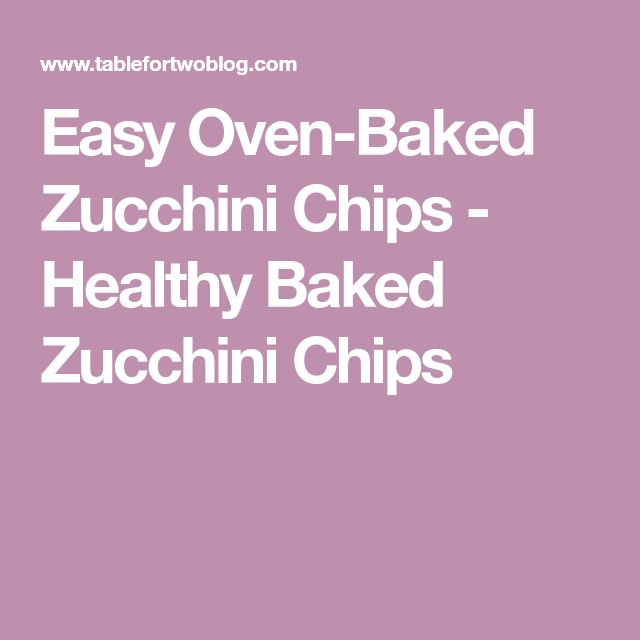 Easy Oven-Baked Zucchini Chips - Healthy Baked Zucchini Chips