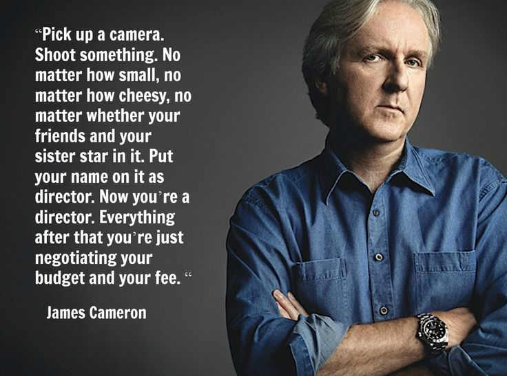 Film Director Quote - James Cameron Movie Director Quote # ...