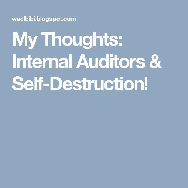 My Thoughts: Internal Auditors & Self-Destruction!
