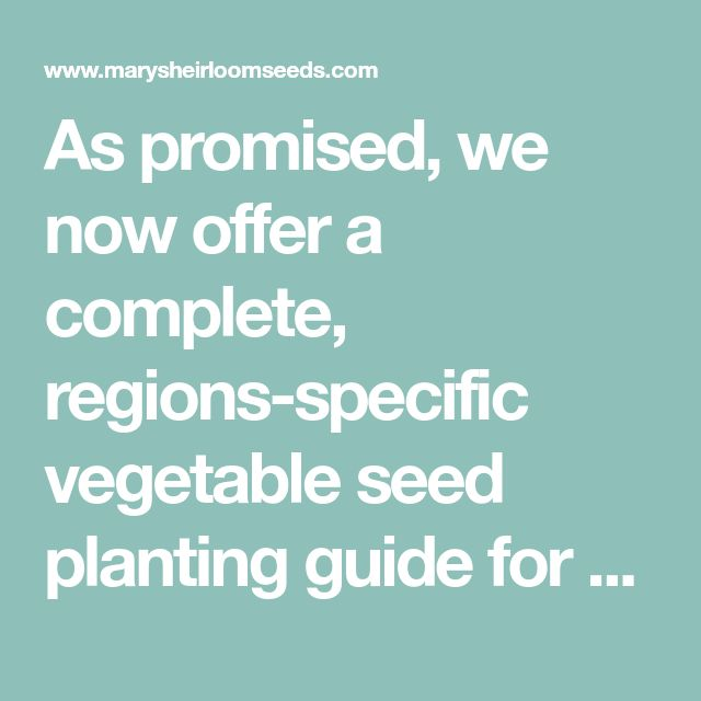 As promised, we now offer a complete, regions-specific vegetable seed planting guide for the US. Here's our planting guide for MARITIME CANADA & NEW ENGLAN