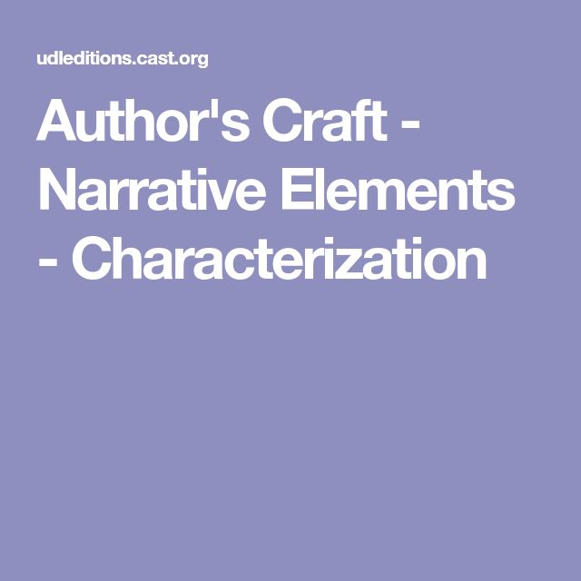 Author's Craft - Narrative Elements - Characterization