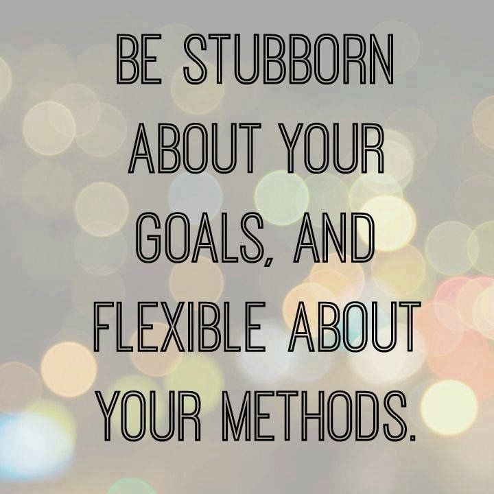 Be stubborn about your #goals, and flexible about your methods. #Look4Studies