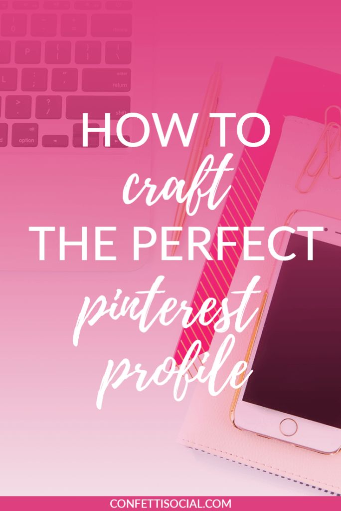 Find out how to craft the perfect Pinterest profile and increase your following & drive traffic to your website.  | Pinterest tips | social media tips | craft a Pinterest profile | optimize Pinterest profile