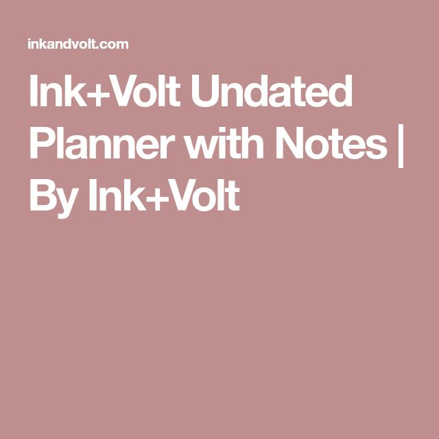 Ink+Volt Undated Planner with Notes   By Ink+Volt