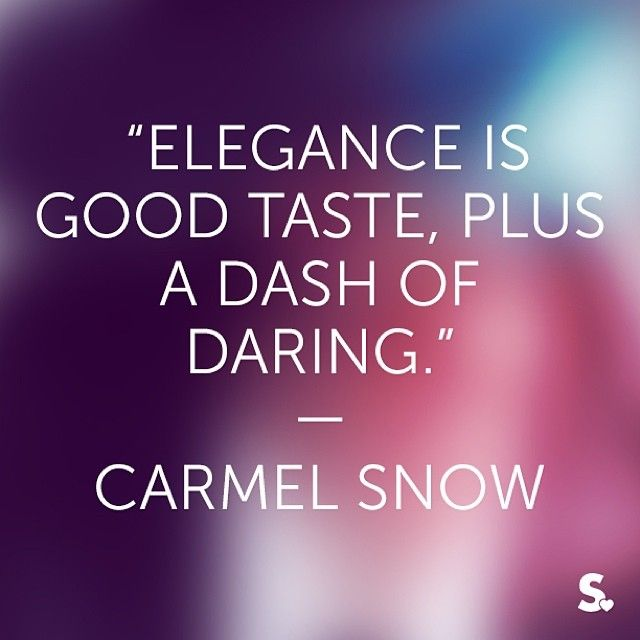 #fashion #quote #style #carmelsnow #taste